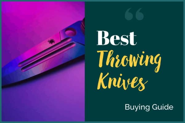 Best Throwing Knives Buying Guide
